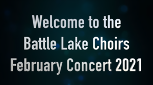 Battle Lake Choir Concert - Feb. 2021
