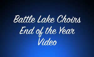 Battle Lake Choirs End of the Year Video