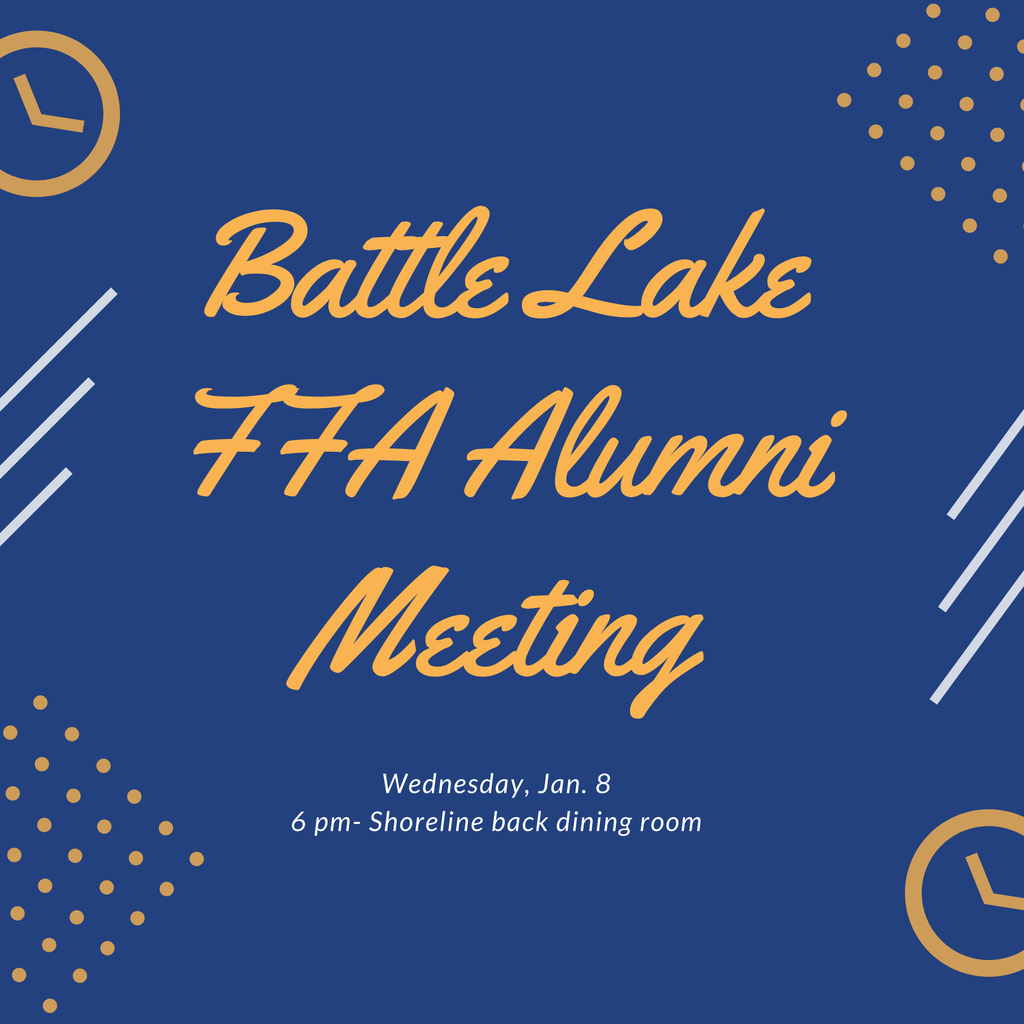 Battle Lake FFA Alumni Meeting- Wednesday, Jan 8–6 pm at Shoreline